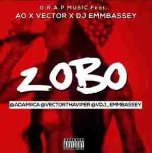 Vector - Zobo ft. AO & DJ Embassy